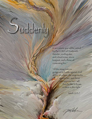God's Suddenlies Print by Ron Cantrell