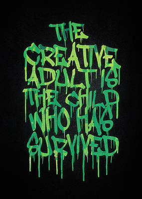 Banksy Drawing - Graffiti Tag Typography The Creative Adult Is The Child Who Has Survived  by Philipp Rietz