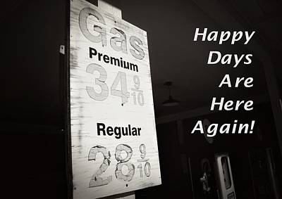 Premium Gas Photograph - Happy Days Are Here Again Bw by Bob Pardue