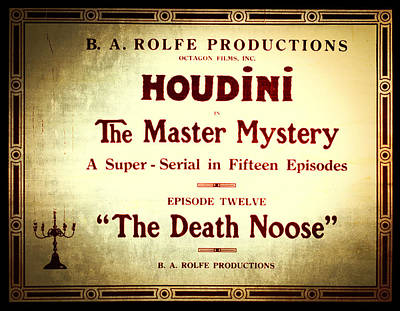 Harry Houdini Master Of Mystery - Episode 12 - The Death Noose Print by The  Vault - Jennifer Rondinelli Reilly