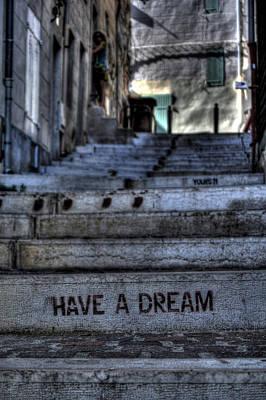 Street Art Photograph - Have A Dream by Karim SAARI