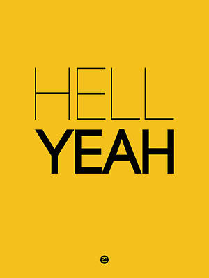 Famous Digital Art - Hell Yeah Poster 2 by Naxart Studio
