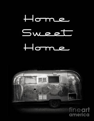 Home Sweet Home Vintage Airstream Print by Edward Fielding