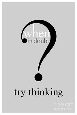 Doubts Digital Art - Humorous Text Poster by Natalie Kinnear