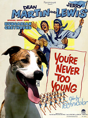 Greyhound Painting - Hungarian Greyhound Art -you Never Too Young Movie Poster by Sandra Sij
