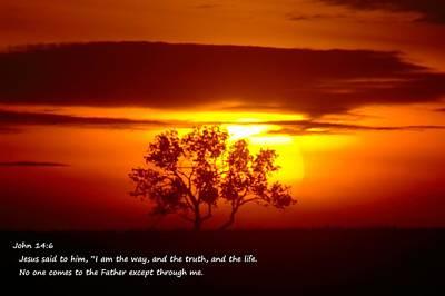Bible Verse Photograph - I Am The Way John 14-6 by Jeff Swan