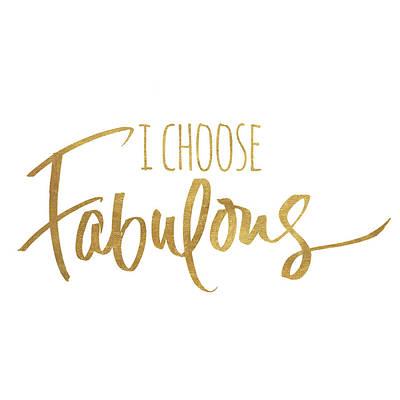 I Choose Fabulous Emphasized Print by South Social Studio