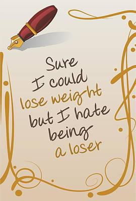 I Could Lose Weight... Print by Helena Kay