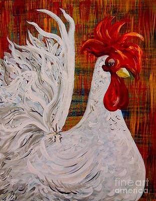 Funny Painting - I Know I Am Lovely - White Rooster by Eloise Schneider