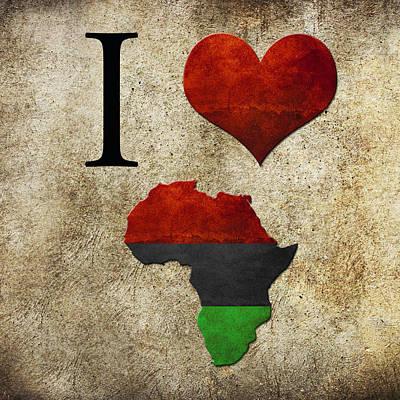 Grunge Digital Art - I Love Africa by Gina Dsgn