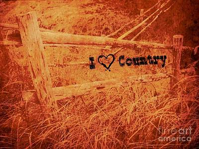 Text Photograph - I Love Country by Daryl Macintyre