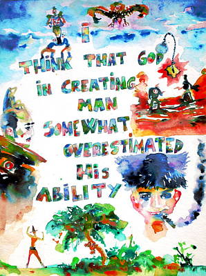 I Think That God In Creating Man Somewhat Overestimated His Ability Print by Fabrizio Cassetta
