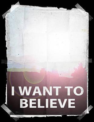 Believe Digital Art - I Want To Believe Light Vintage by Filippo B