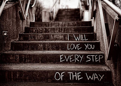 Steps Photograph - I Will Love You by Bob Orsillo