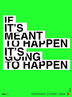Schools Digital Art - If It's Meant To Happen Poster by Naxart Studio