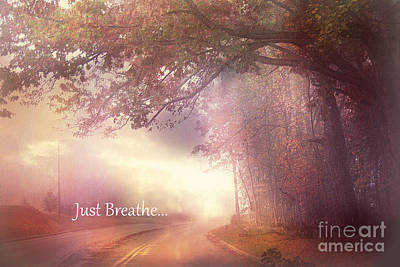 Inspirational Nature - Dreamy Surreal Ethereal Inspirational Art Print - Just Breathe.. Print by Kathy Fornal