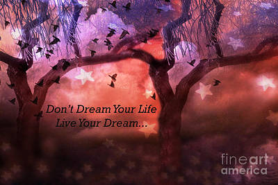 Inspirational Surreal Fantasy Nature Life Quote - Live Your Dream Print by Kathy Fornal