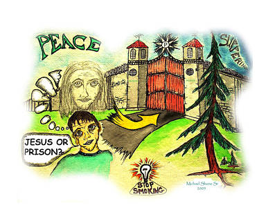 Greeting Drawing - Jesus Or Prison Quit Smoking by Michael Shone SR