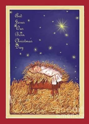 Jesus Was Born On Christmas Day Print by Dessie Durham