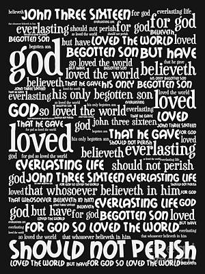 John 3-16 For God So Loved The World 20130622bw Vertical Print by Wingsdomain Art and Photography