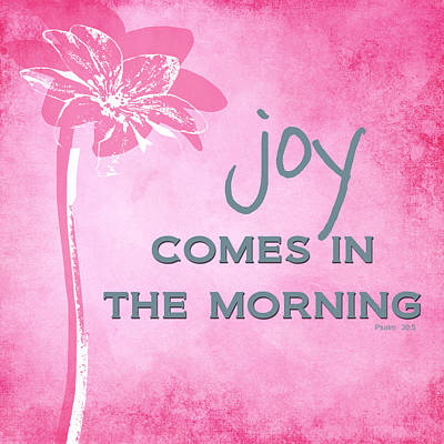 Scripture Mixed Media - Joy Comes In The Morning Pink And White by Linda Woods