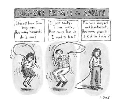 Jump-rope Rhymes For Adults -- Morbid Rhymes Print by Roz Chast