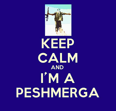 Patriotism Painting - Keep Calm And I M A Peshmerga by Celestial Images