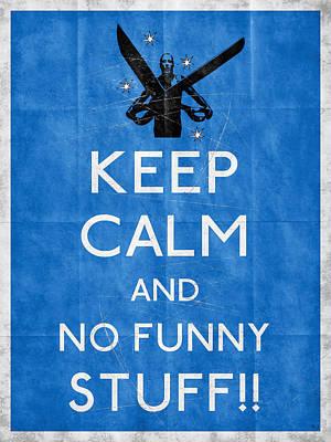 Believe Digital Art - Keep Calm And No Funny Stuff Vtg B by Filippo B