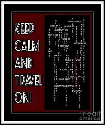 Potato Mixed Media - Keep Calm And Travel On Charlottetown by Barbara Griffin