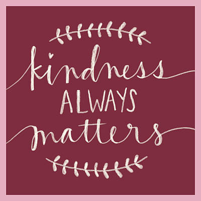 Kindness Painting - Kindness Always Matters by Katie Doucette