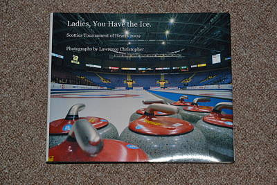 Ladies You Have The Ice - The 2009 Scotties Tournament Of Hearts Print by Lawrence Christopher