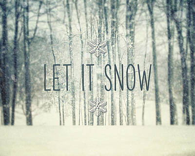 Snow Photograph - Let It Snow Winter And Holiday Art Christmas Quote by Lisa Russo