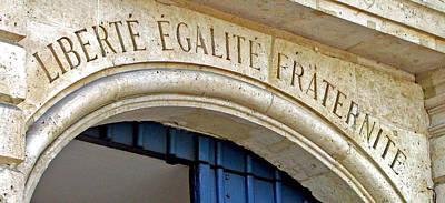 Liberte Photograph - Liberte Egalite Fraternite by Jean Hall