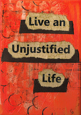 Live An Unjustified Life - 3 Print by Gillian Pearce