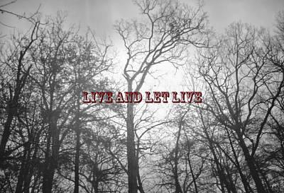 Live And Let Live Print by Gerlinde Keating - Galleria GK Keating Associates Inc
