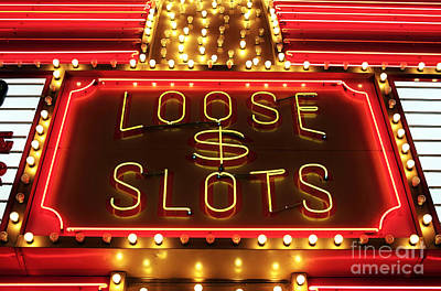 Freemont Street Photograph - Loose Slots by John Rizzuto