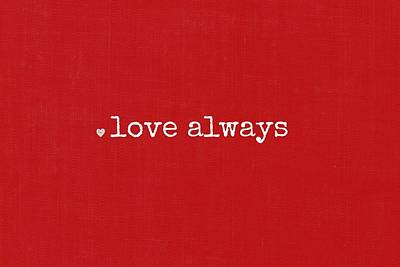 Be My Valentine Digital Art - Love Always by Chastity Hoff
