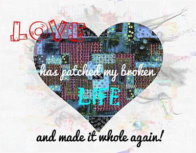 Patchwork Quilts Mixed Media - Love Has Patched My Broken Heart by Barbara Griffin