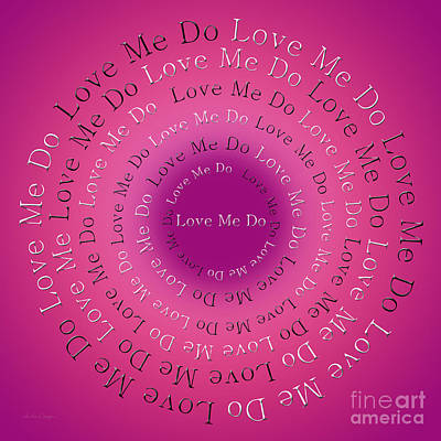 John Digital Art - Love Me Do 5 by Andee Design