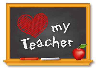 Oak Apple Day Digital Art - Love My Teacher by J M Designs