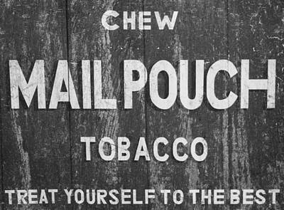 Cigarette Ads Photograph - Mail Pouch Tobacco Black And White by Dan Sproul