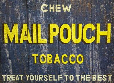 Cigarette Ads Photograph - Mail Pouch Tobacco by Dan Sproul
