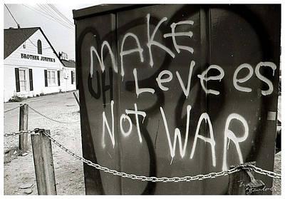 Refugee Artist Photograph - Make Levees Not War by PushPullArts Inc