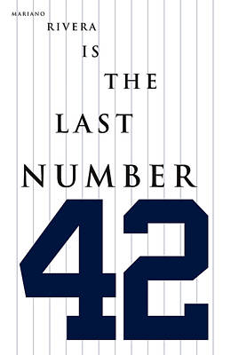 Mariano Rivera Is The Last Number 42 Print by Ron Regalado