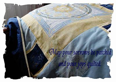 Queen Size Quilts Photograph - May Your Sorrows Be Patched And Your Joys Quilted by Barbara Griffin