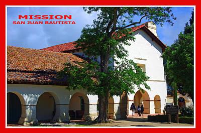 Mission San Juan Bautista Photograph - Mission San Juan Bautista by Mike Moore FIAT LUX
