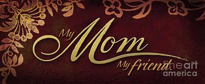 My Mom  My Friend Print by Shevon Johnson