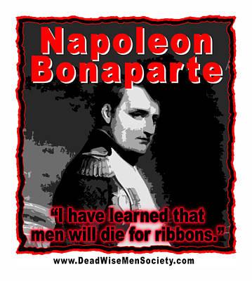 Napoleon Bonaparte Digital Art - Napoleon Bonaparte Men Will Die For Ribbons by K Scott Teeters