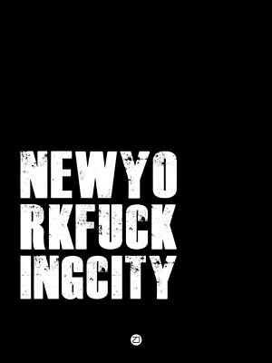 Famous Digital Art - Newyorkfuckingcity Poster Black by Naxart Studio