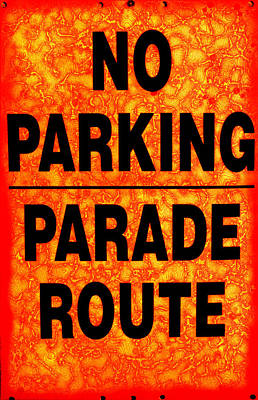 Found Art Photograph - No Parking...parade Route by Colleen Kammerer